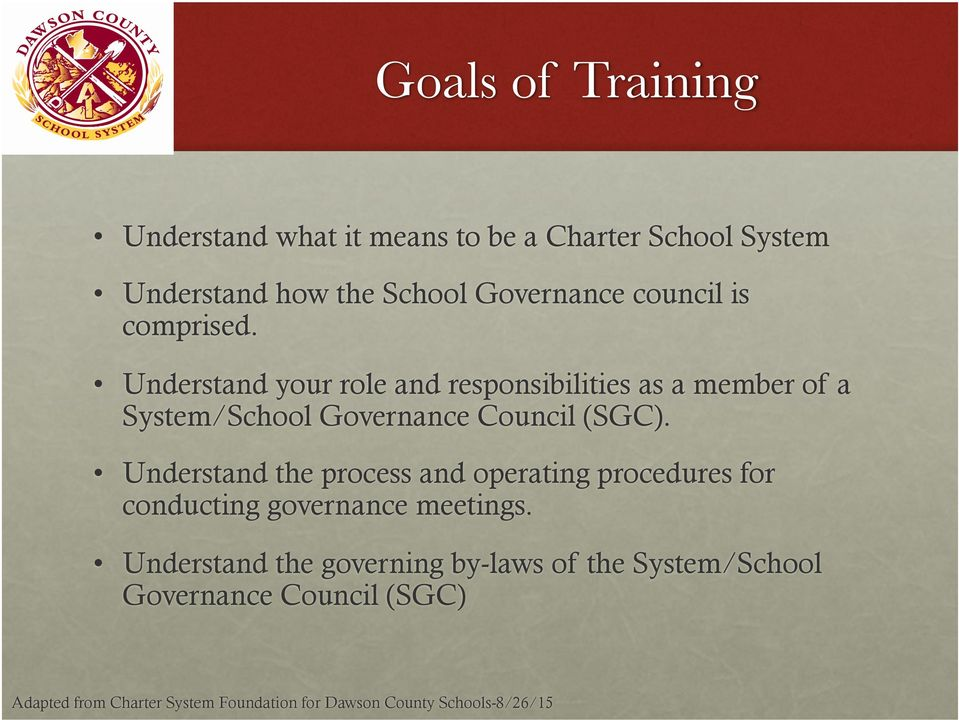 Understand your role and responsibilities as a member of a System/School Governance Council (SGC).
