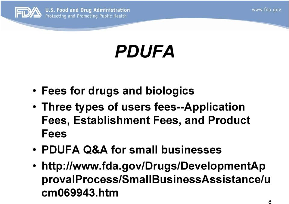PDUFA Q&A for small businesses http://www.fda.