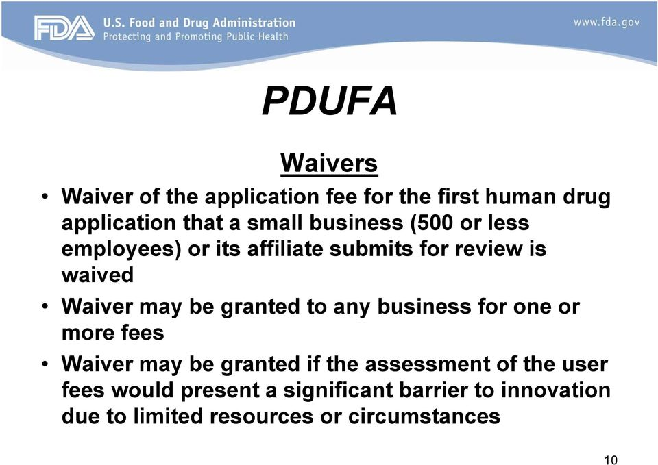 granted to any business for one or more fees Waiver may be granted if the assessment of the