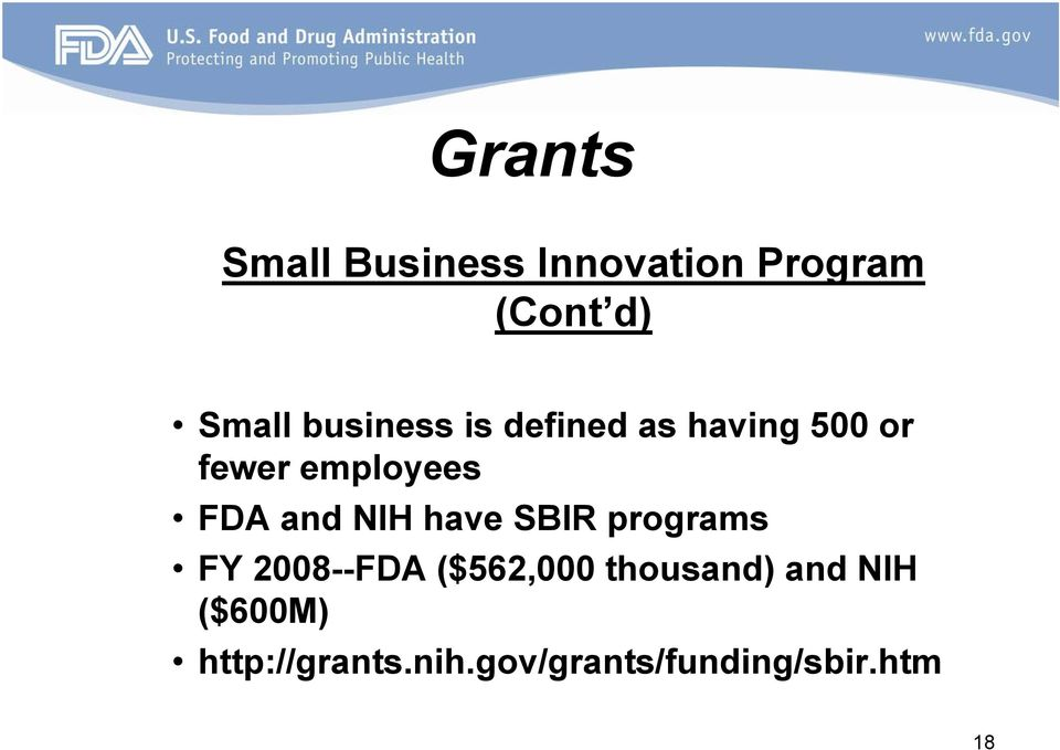and NIH have SBIR programs FY 2008--FDA ($562,000 thousand)