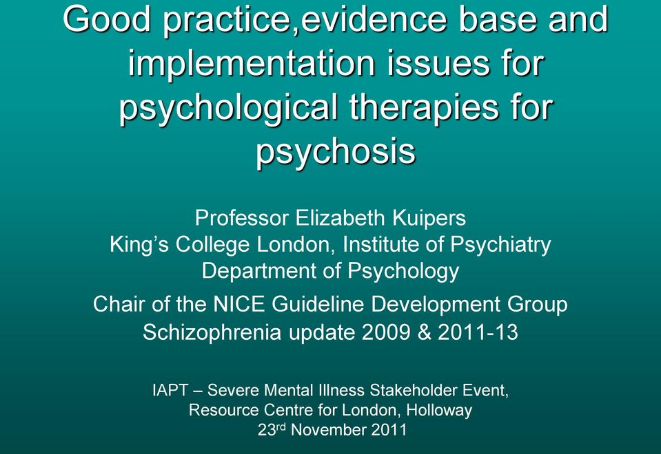 Department of Psychology Chair of the NICE Guideline Development Group Schizophrenia update