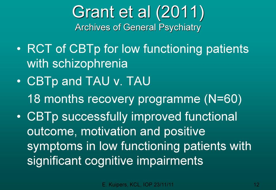 TAU 18 months recovery programme (N=60) CBTp successfully improved functional outcome,
