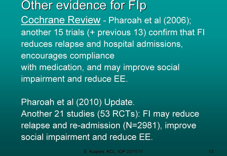 social impairment and reduce EE. Pharoah et al (2010) Update.