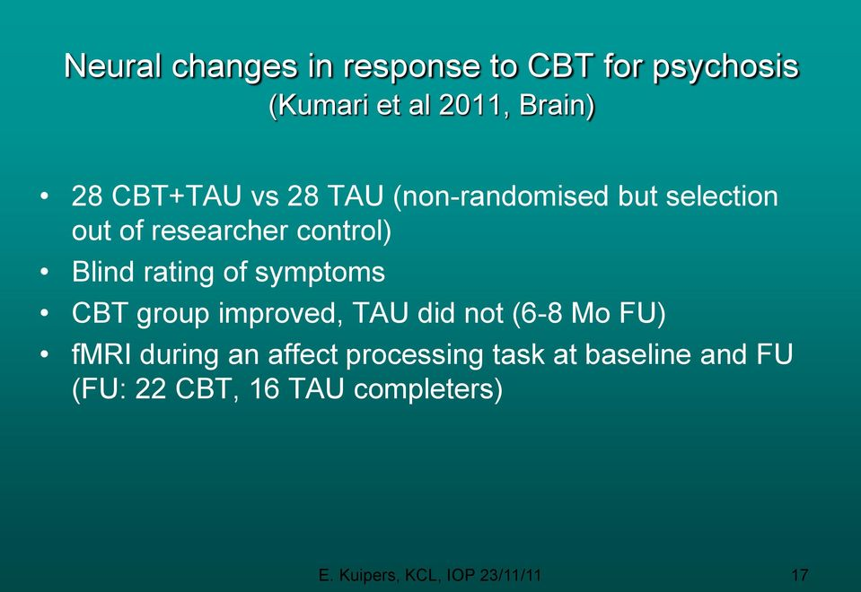 symptoms CBT group improved, TAU did not (6-8 Mo FU) fmri during an affect processing