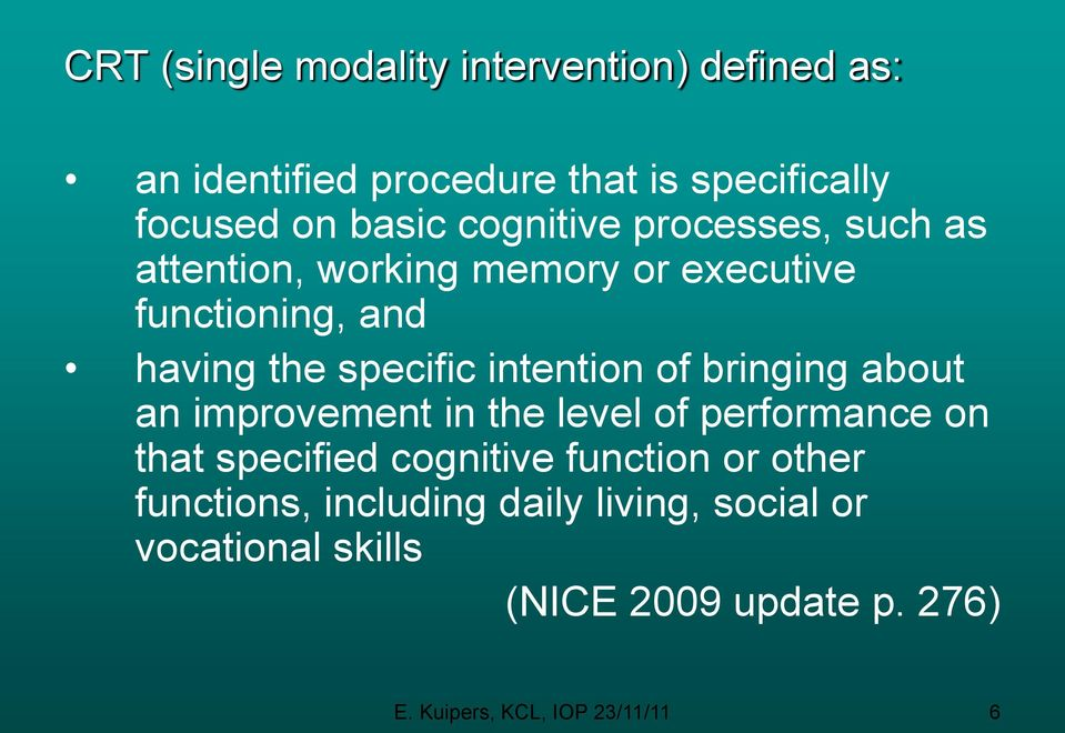 intention of bringing about an improvement in the level of performance on that specified cognitive function or