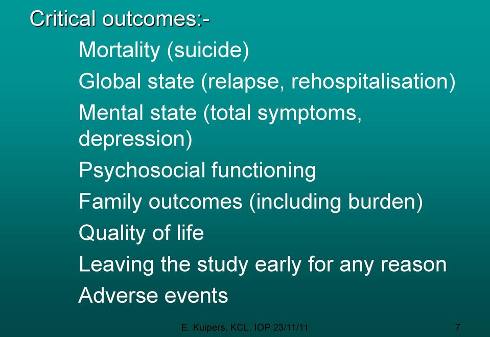 Psychosocial functioning Family outcomes (including burden) Quality of