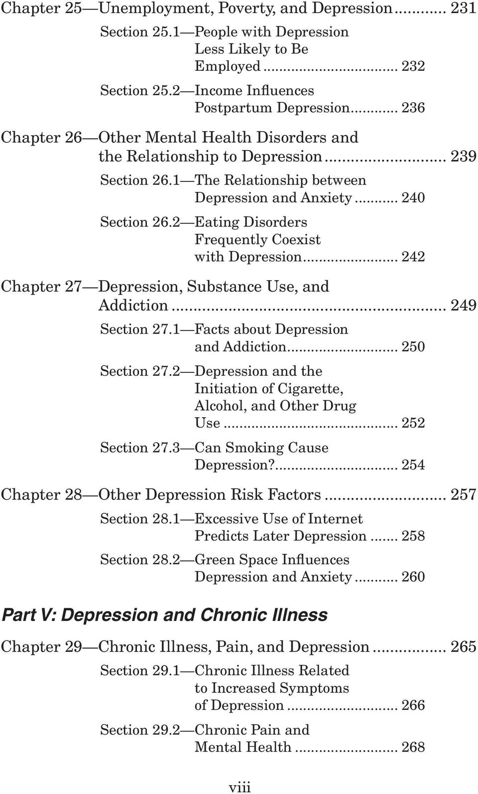 2 Eating Disorders Frequently Coexist with Depression... 242 Chapter 27 Depression, Substance Use, and Addiction... 249 Section 27.1 Facts about Depression and Addiction... 250 Section 27.