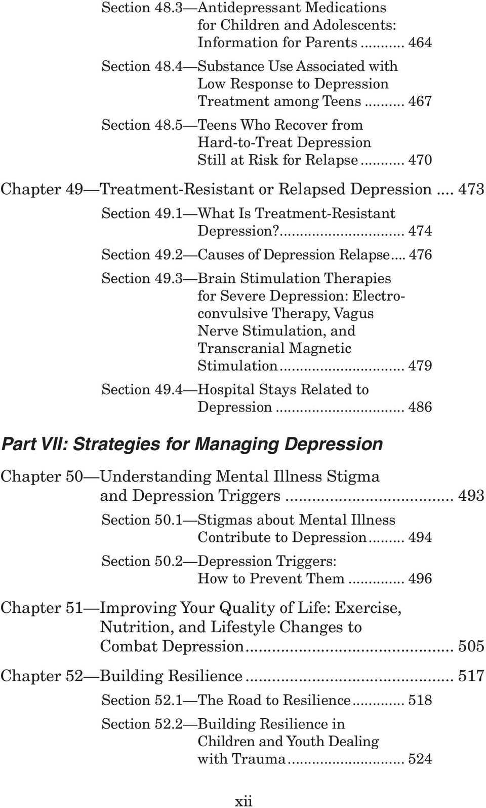 1 What Is Treatment-Resistant Depression?... 474 Section 49.2 Causes of Depression Relapse... 476 Section 49.