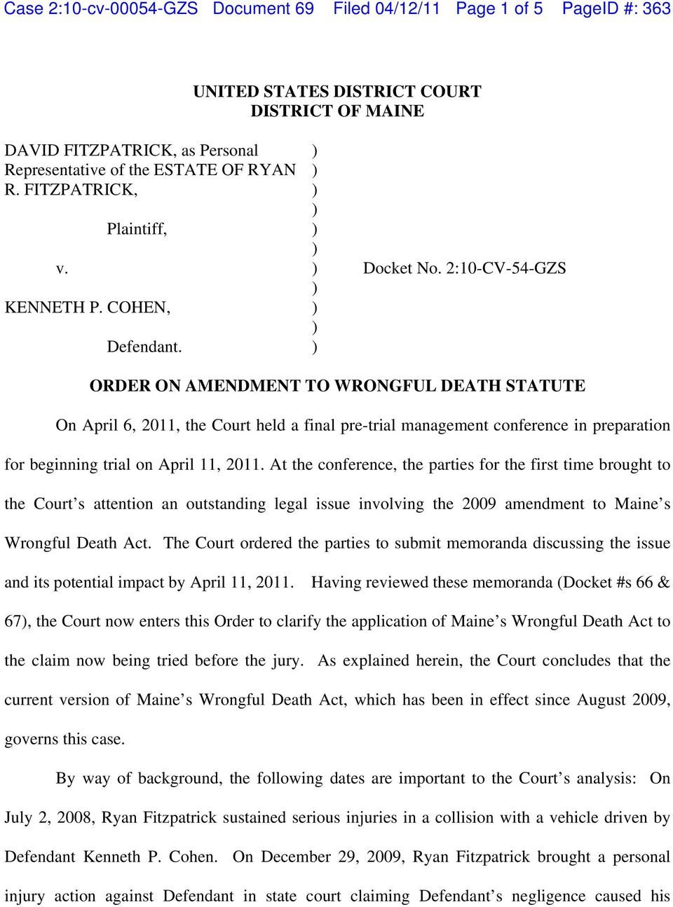 ORDER ON AMENDMENT TO WRONGFUL DEATH STATUTE On April 6, 2011, the Court held a final pre-trial management conference in preparation for beginning trial on April 11, 2011.