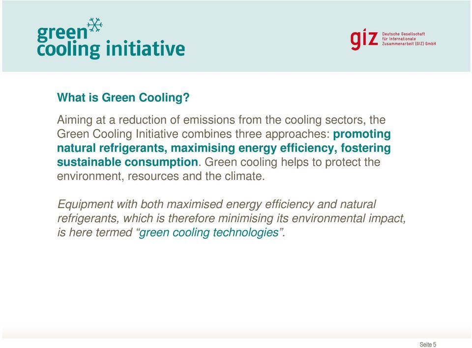 promoting natural refrigerants, maximising energy efficiency, fostering sustainable consumption.