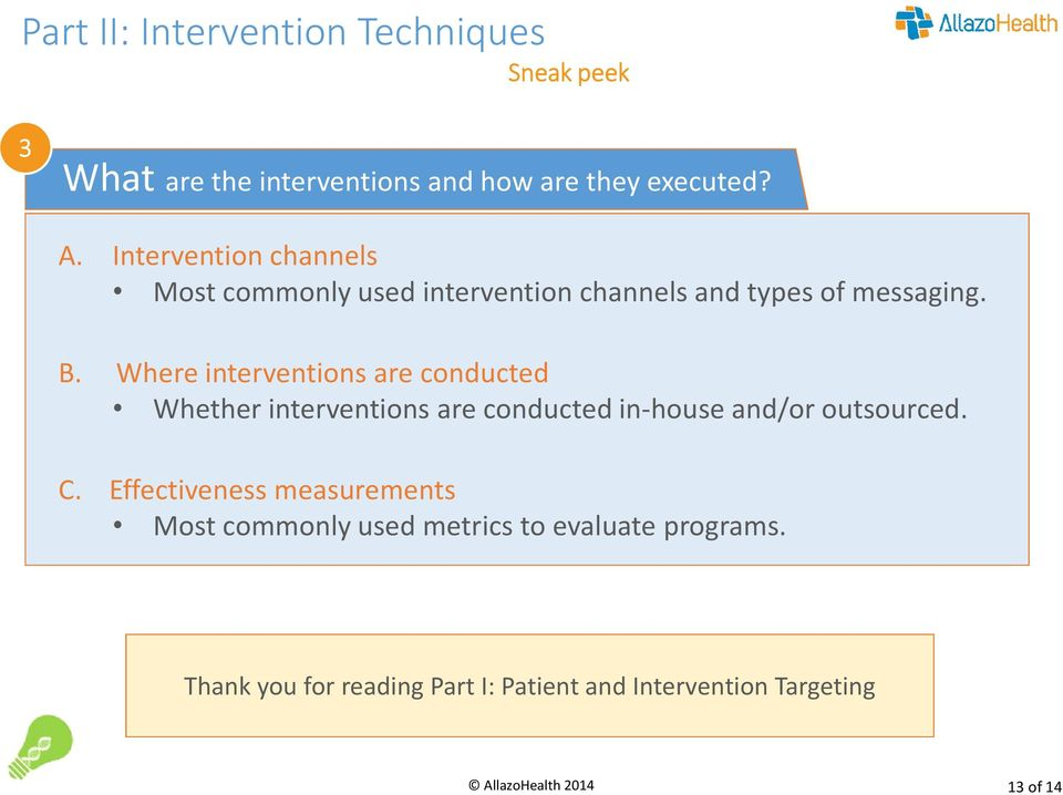 Where interventions are conducted Whether interventions are conducted in-house and/or outsourced. C.