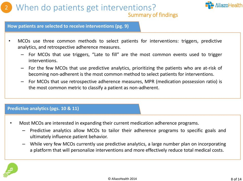 For MCOs that use triggers, Late to fill are the most common events used to trigger interventions.