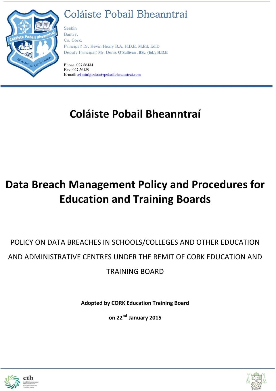com Coláiste Pobail Bheanntraí Data Breach Management Policy and Procedures for Education and Training Boards POLICY ON DATA BREACHES IN
