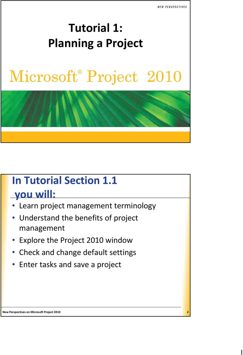 project management Explore the Project 2010 window Check and change default