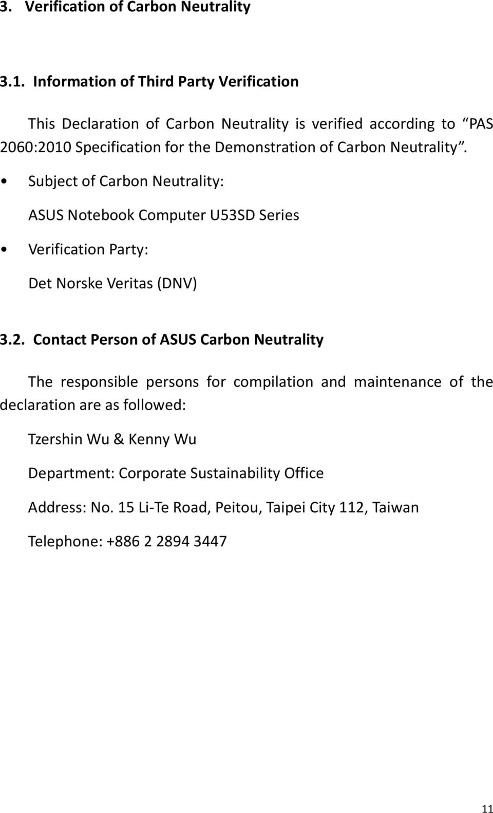 Carbon Neutrality. Subject of Carbon Neutrality: ASUS Notebook Computer U53SD Series Verification Party: Det Norske Veritas (DNV) 3.2.