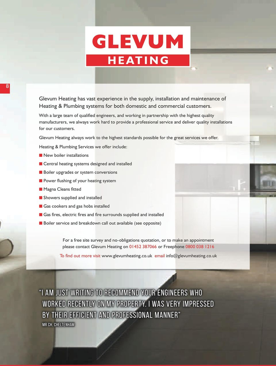 for our customers. Glevum Heating always work to the highest standards possible for the great services we offer.