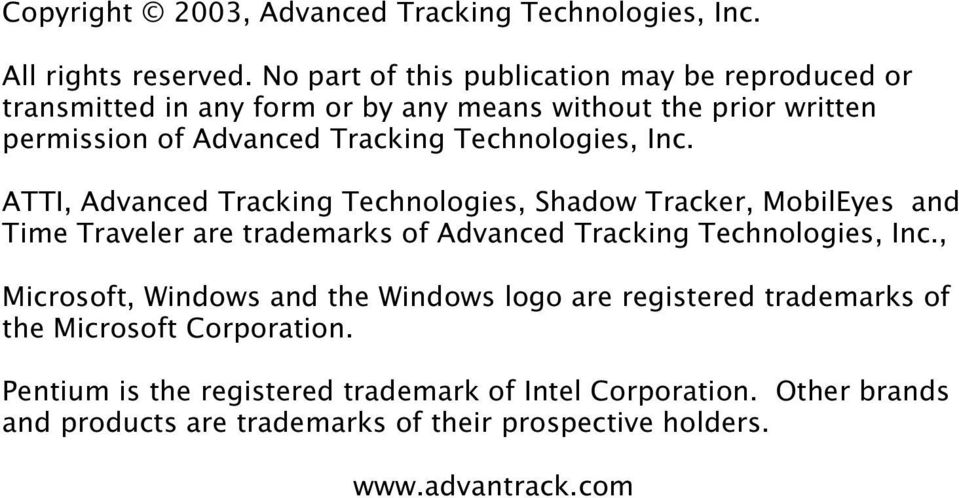 Technologies, Inc. ATTI, Advanced Tracking Technologies, Shadow Tracker, MobilEyes and Time Traveler are trademarks of Advanced Tracking Technologies, Inc.