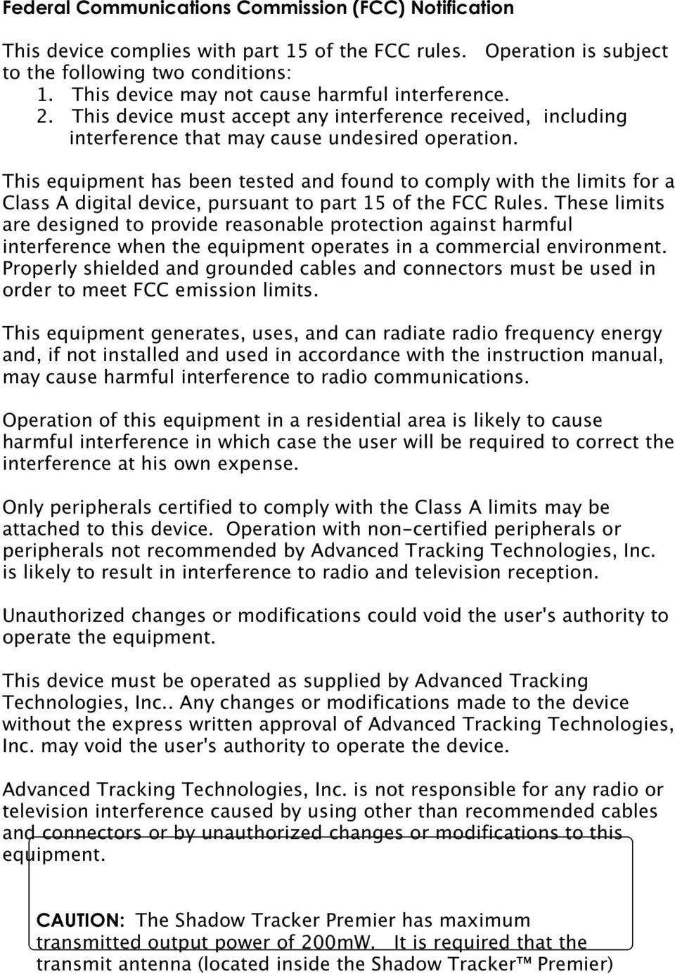 This equipment has been tested and found to comply with the limits for a Class A digital device, pursuant to part 15 of the FCC Rules.