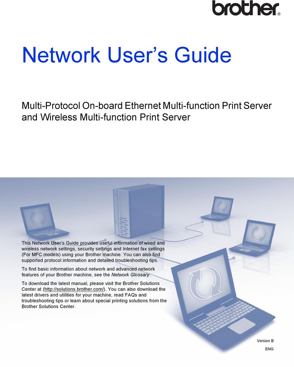 To find basic information about network and advanced network features of your Brother machine, see the Network Glossary.