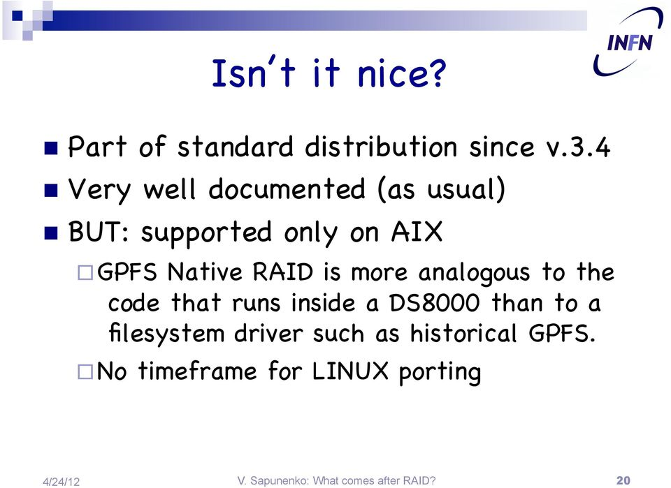 is more analogous to the code that runs inside a DS8000 than to a filesystem