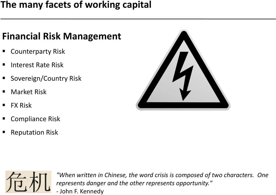 "Reputation Risk ""When written in Chinese, the word crisis is composed of two"