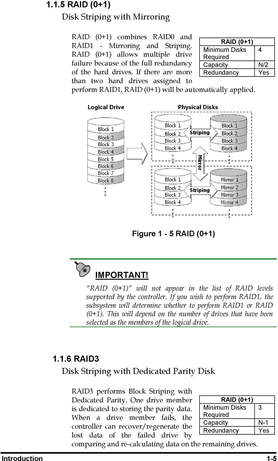 If there are more than two hard drives assigned to Redundancy Yes perform RAID1, RAID (0+1) will be automatically applied. Figure 1-5 RAID (0+1) IMPORTANT!
