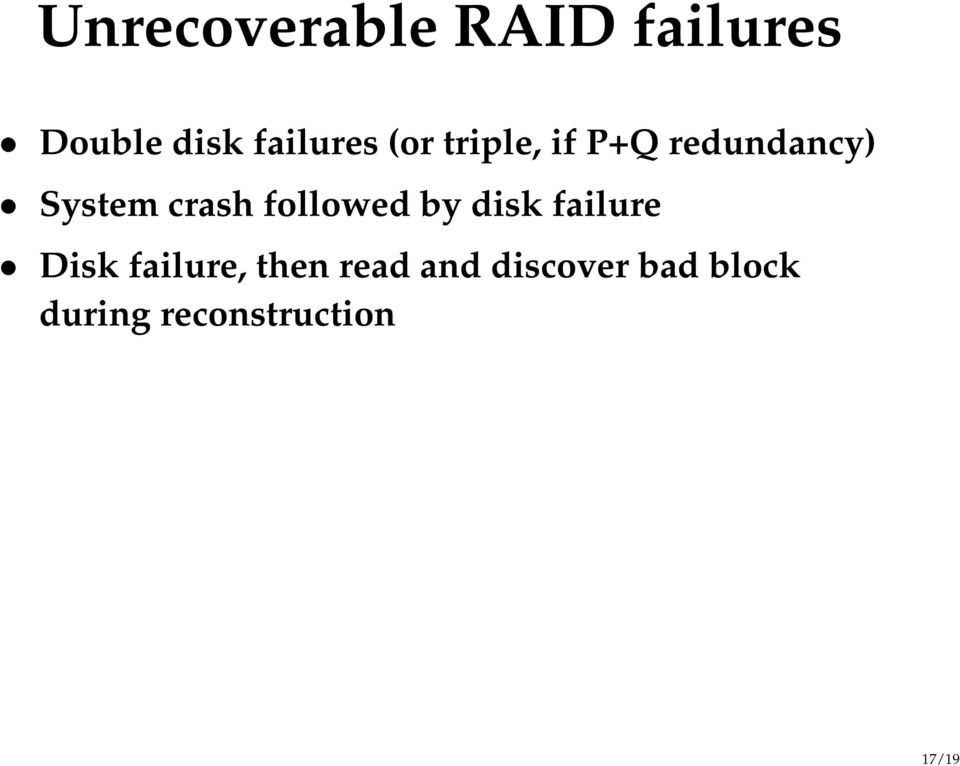 crash followed by disk failure Disk failure,
