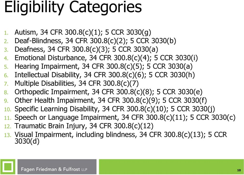 Multiple Disabilities, 34 CFR 300.8(c)(7) 8. Orthopedic Impairment, 34 CFR 300.8(c)(8); 5 CCR 3030(e) 9. Other Health Impairment, 34 CFR 300.8(c)(9); 5 CCR 3030(f) 10.