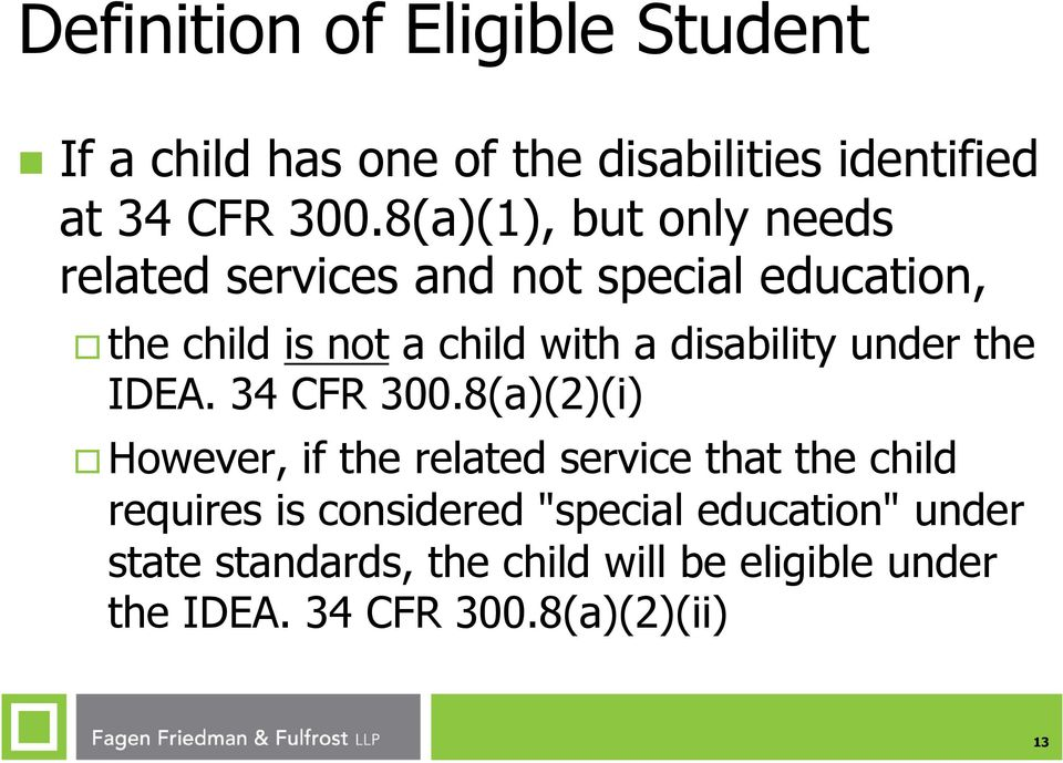 disability under the IDEA. 34 CFR 300.
