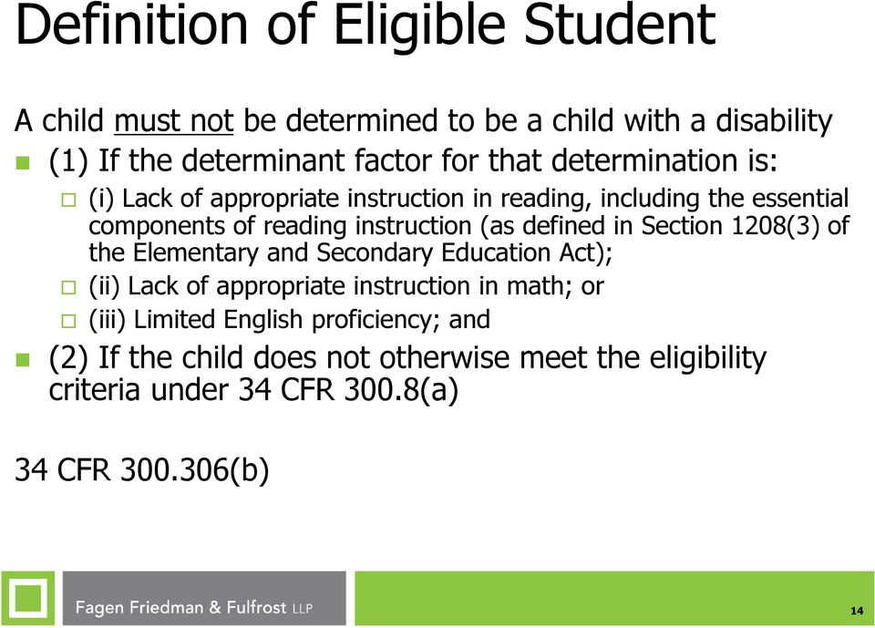 defined in Section 1208(3) of the Elementary and Secondary Education Act); (ii) Lack of appropriate instruction in math; or (iii)
