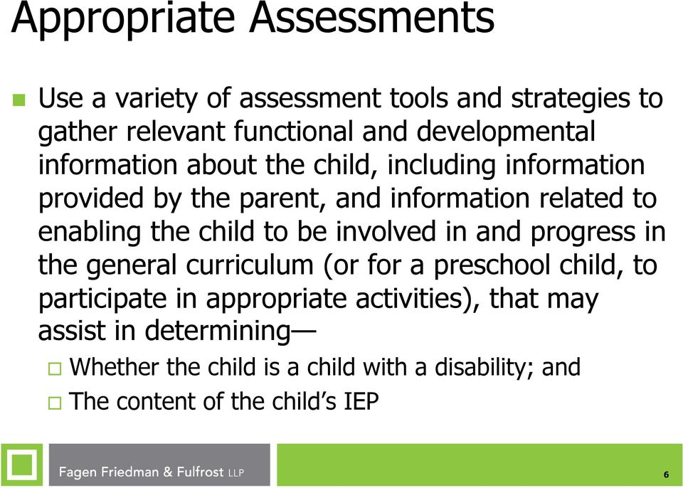 to be involved in and progress in the general curriculum (or for a preschool child, to participate in appropriate
