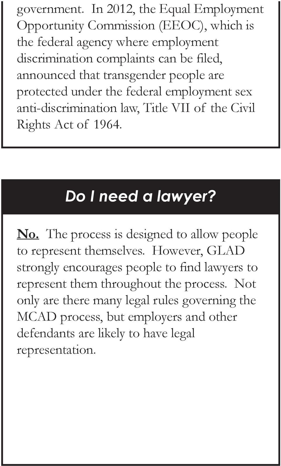 that transgender people are protected under the federal employment sex anti-discrimination law, Title VII of the Civil Rights Act of 1964. Do I need a lawyer?