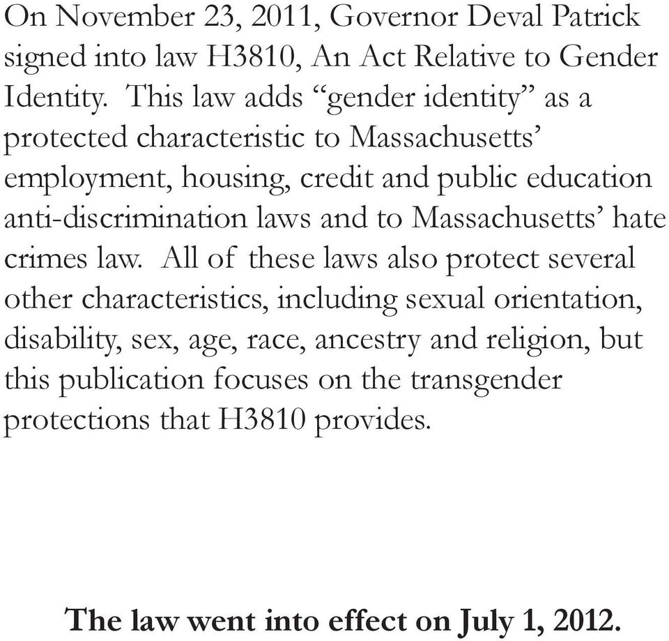 anti-discrimination laws and to Massachusetts hate crimes law.