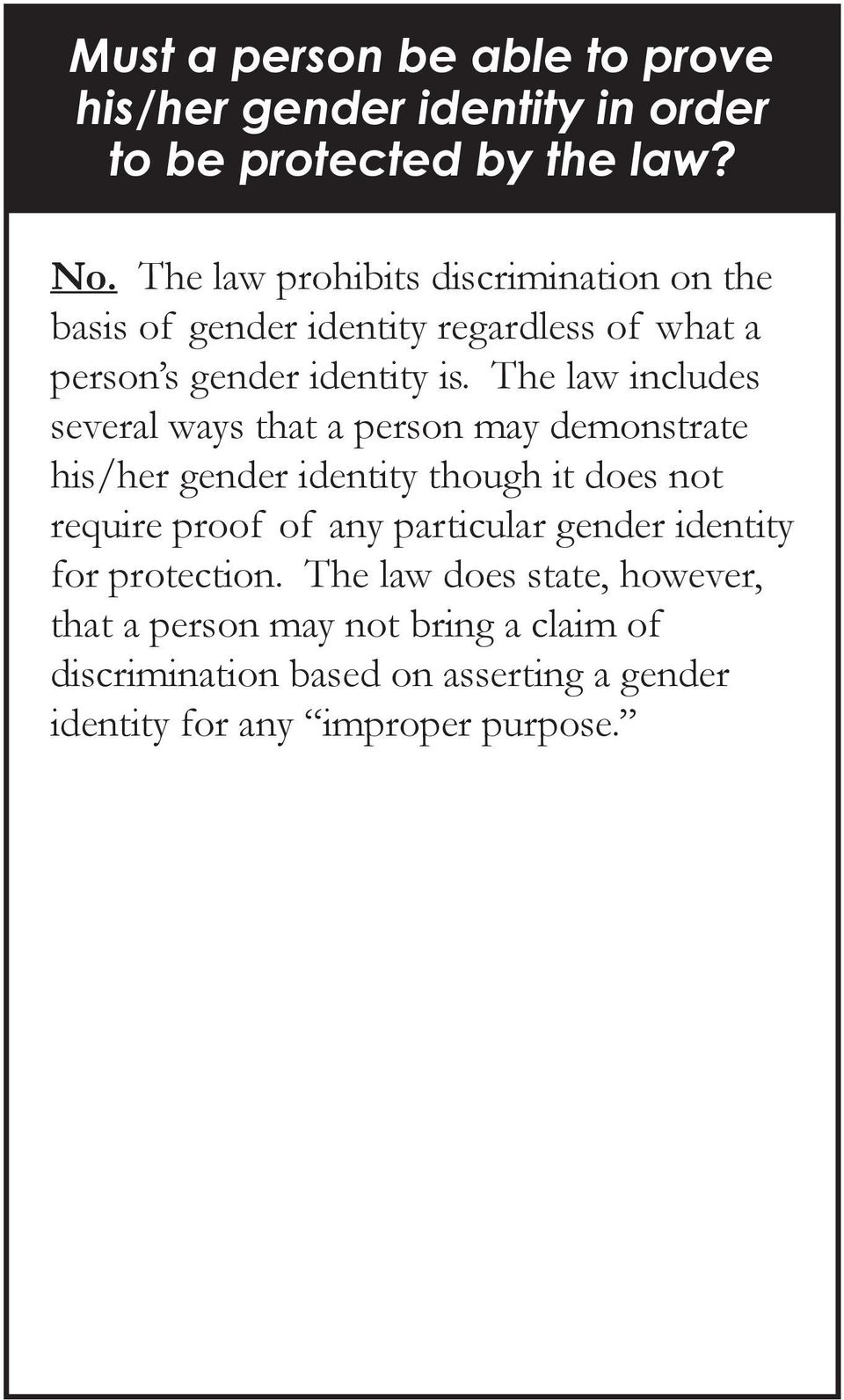 The law includes several ways that a person may demonstrate his/her gender identity though it does not require proof of any