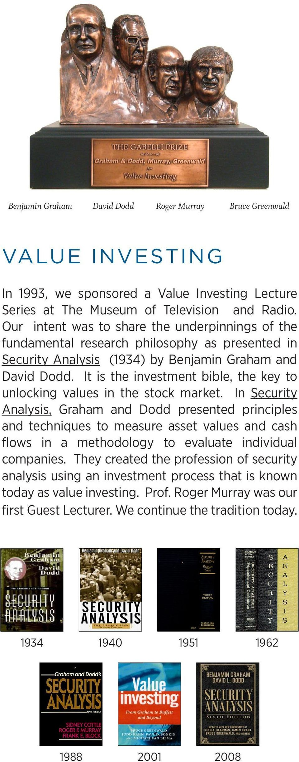 It is the investment bible, the key to unlocking values in the stock market.