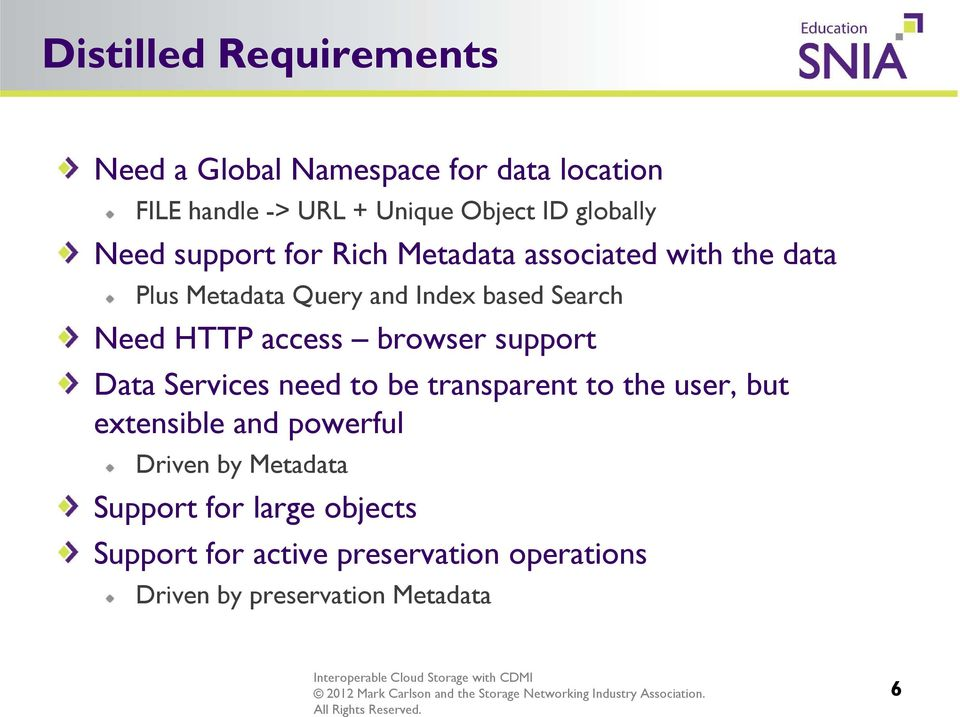 Need HTTP access browser support Data Services need to be transparent to the user, but extensible and powerful