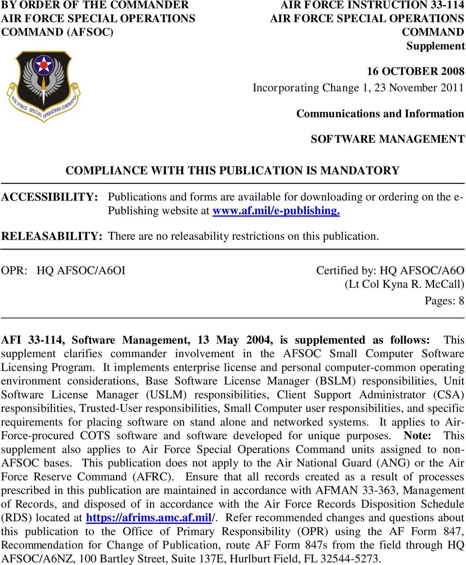 Publishing website at www.af.mil/e-publishing. RELEASABILITY: There are no releasability restrictions on this publication. OPR: HQ AFSOC/A6OI Certified by: HQ AFSOC/A6O (Lt Col Kyna R.