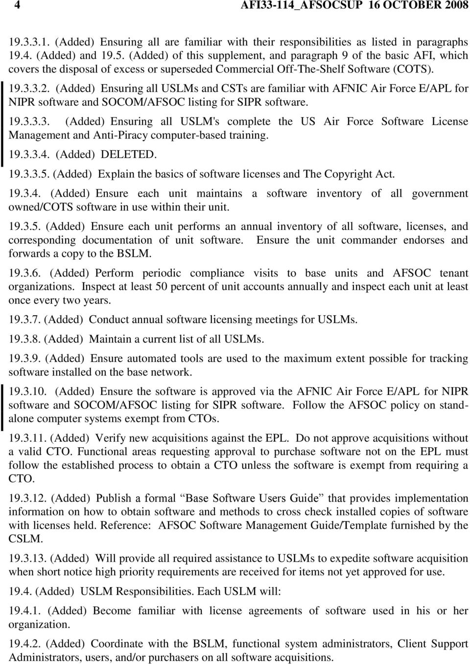 (Added) Ensuring all USLMs and CSTs are familiar with AFNIC Air Force E/APL for NIPR software and SOCOM/AFSOC listing for SIPR software. 19.3.
