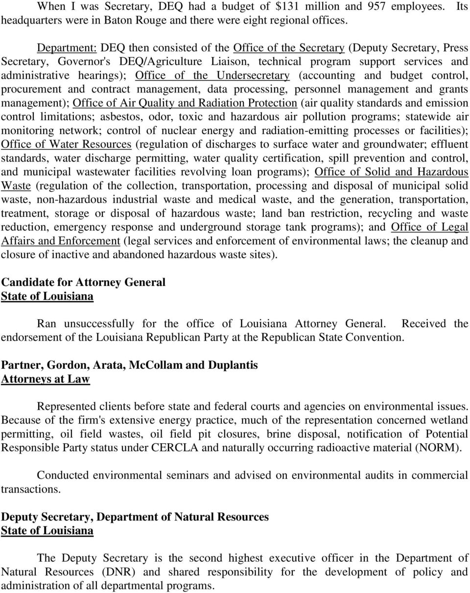 Office of the Undersecretary (accounting and budget control, procurement and contract management, data processing, personnel management and grants management); Office of Air Quality and Radiation