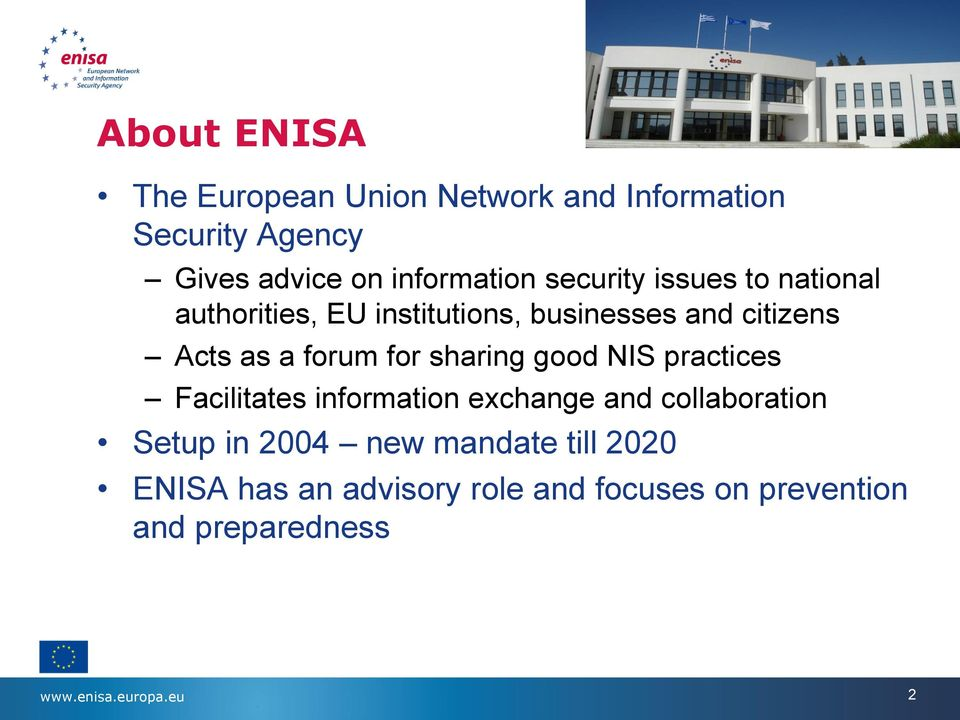 sharing good NIS practices Facilitates information exchange and collaboration Setup in 2004 new