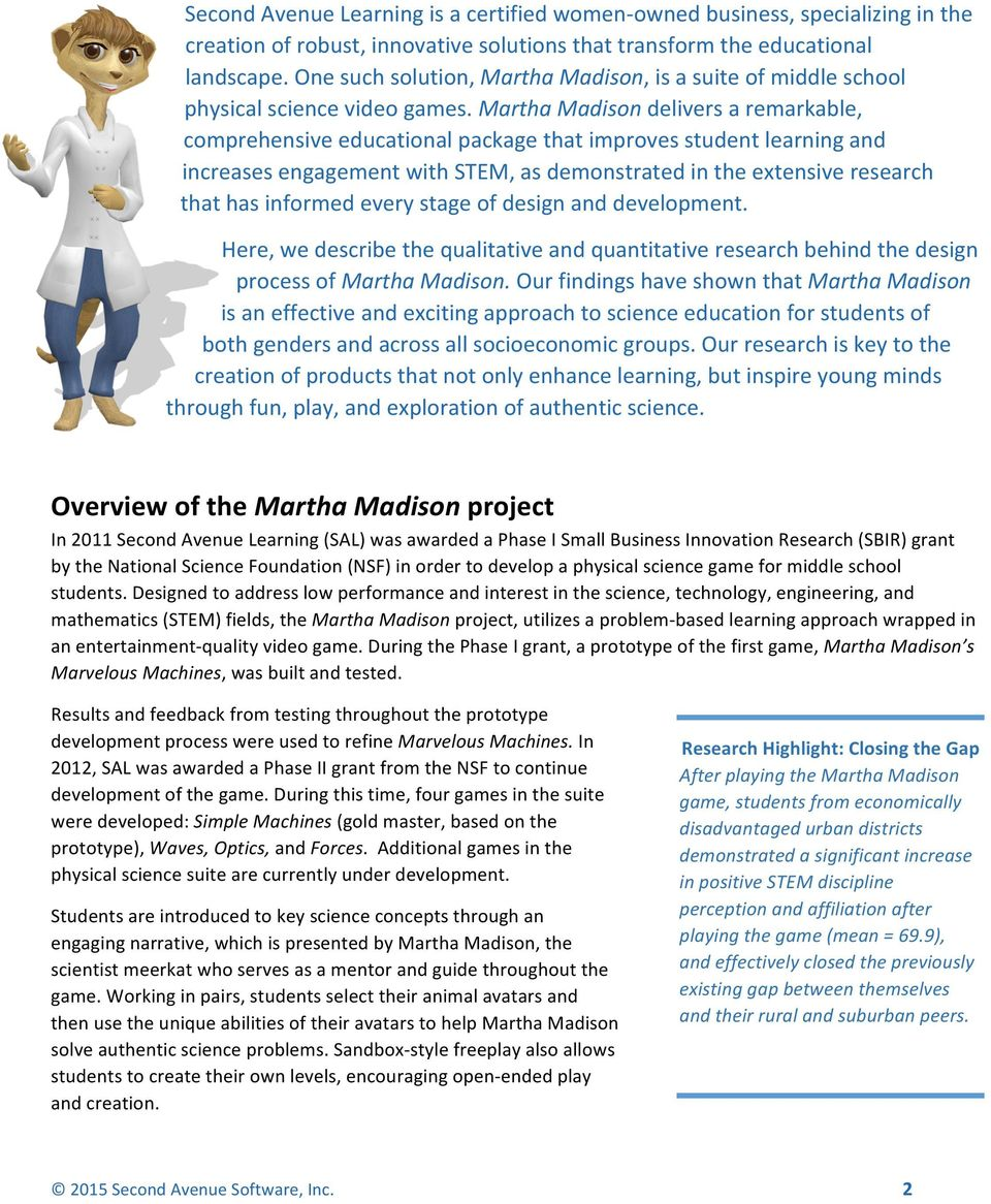 Martha Madison delivers a remarkable, comprehensive educational package that improves student learning and increases engagement with STEM, as demonstrated in the extensive research that has informed