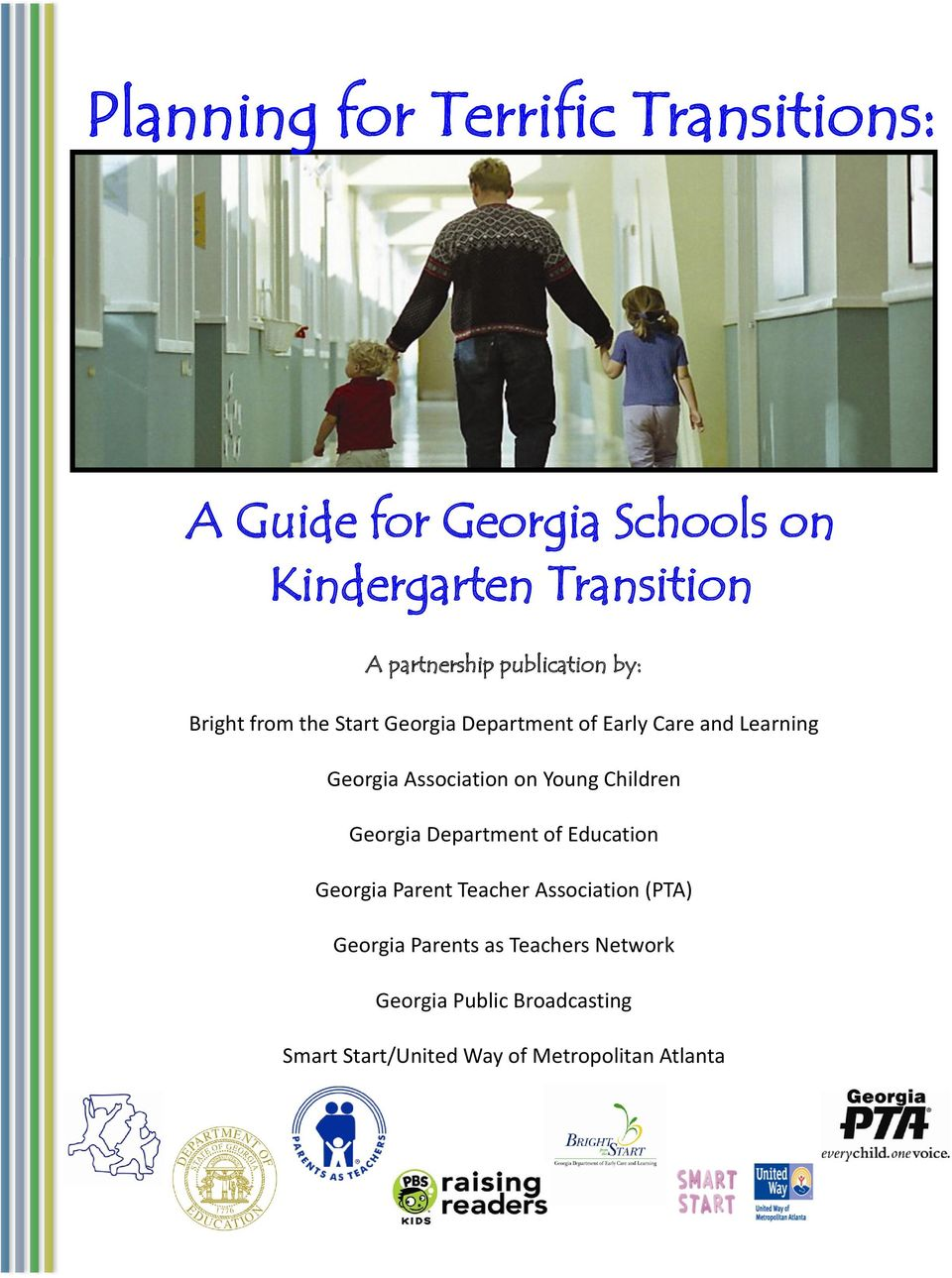 Georgia Association on Young Children Georgia Department of Education Georgia Parent Teacher