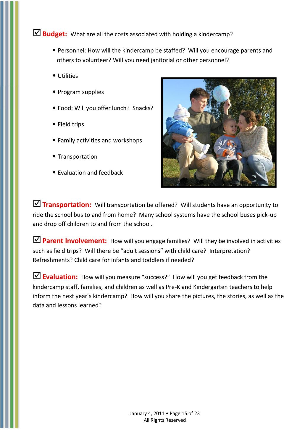 Field trips Family activities and workshops Transportation Evaluation and feedback Transportation: Will transportation be offered?