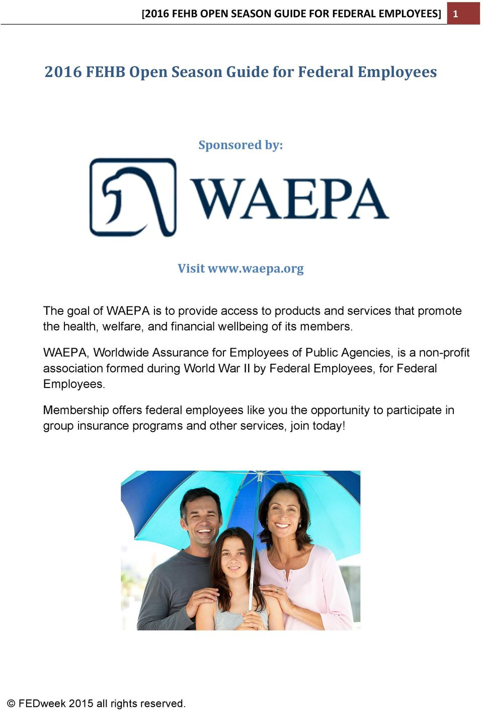 WAEPA, Worldwide Assurance for Employees of Public Agencies, is a non-profit association formed during World War II by Federal Employees, for