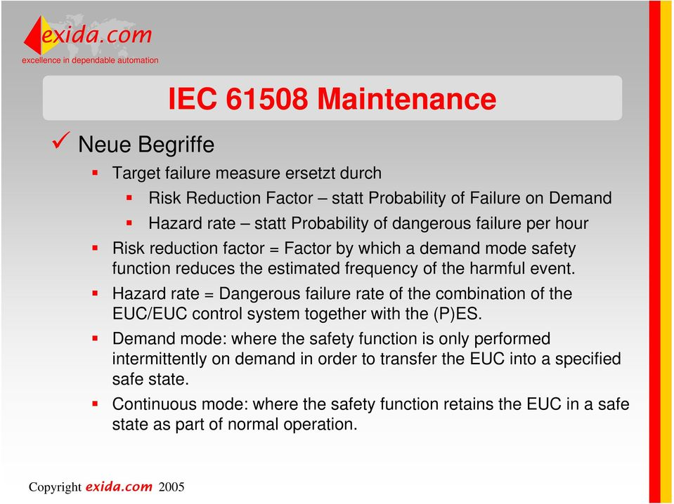 Hazard rate = Dangerous failure rate of the combination of the EUC/EUC control system together with the (P)ES.