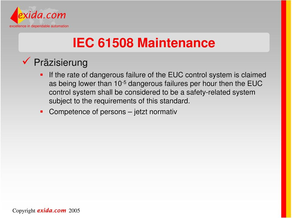 then the EUC control system shall be considered to be a safety-related system