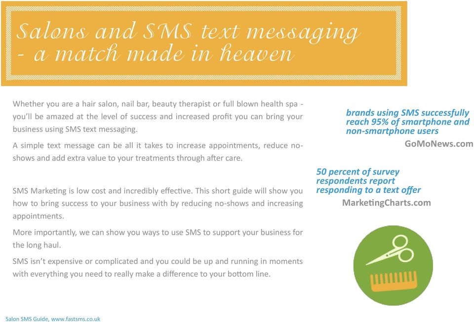 A simple text message can be all it takes to increase appointments, reduce noshows and add extra value to your treatments through after care. SMS Marketing is low cost and incredibly effective.