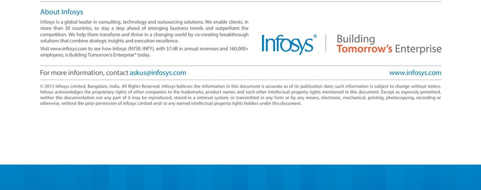 We help them transform and thrive in a changing world by co-creating breakthrough solutions that combine strategic insights and execution excellence. Visit www.infosys.