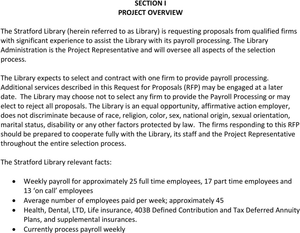 The Library expects to select and contract with one firm to provide payroll processing. Additional services described in this Request for Proposals (RFP) may be engaged at a later date.