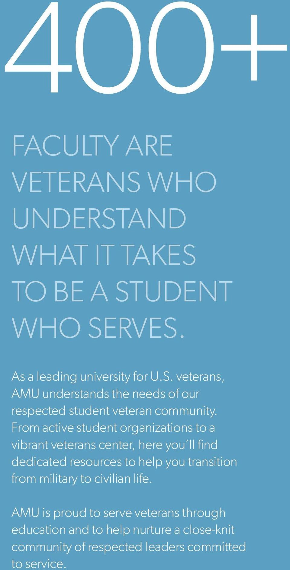 From active student organizations to a vibrant veterans center, here you ll find dedicated resources to help you